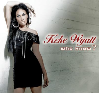 Keke Wyatt - Who Knew?