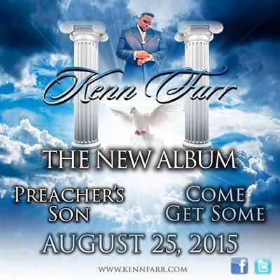 Kenn Farr - Preacher's Son Come Get Some