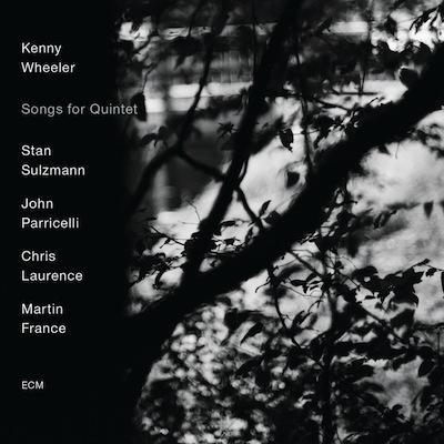 Kenny Wheeler - Songs For Quintet
