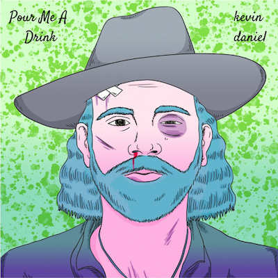 Kevin Daniel - Pour Me A Drink (Single)