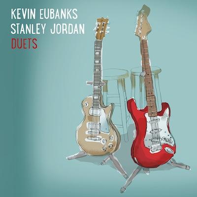 Kevin Eubanks & Stanley Jordan - Duets