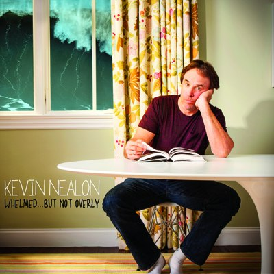 Kevin Nealon - Whelmed... But Not Overly