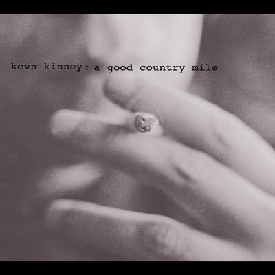 Kevn Kinney - A Good Country Mile