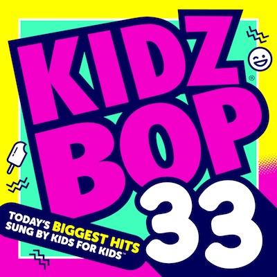 Kidz Bop Kids - KIDZ BOP 33