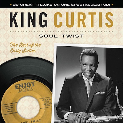 King Curtis - Soul Twist: The Best Of The Early Sixties