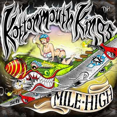 Kottonmouth Kings - Mile High