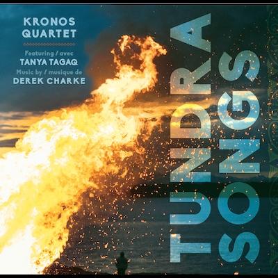 Kronos Quartet With Tanya Tagaq - Tundra Sounds