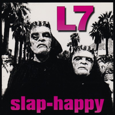 L7 - Slap-Happy (Vinyl Reissue)