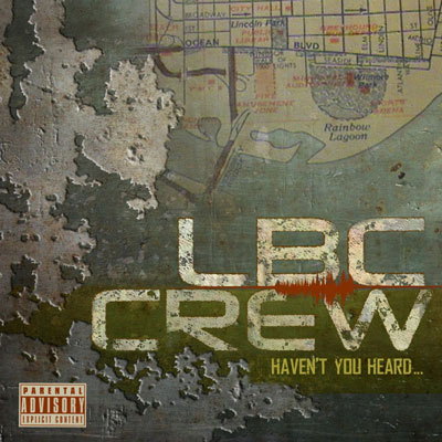 The LBC Crew - Haven't You Heard...