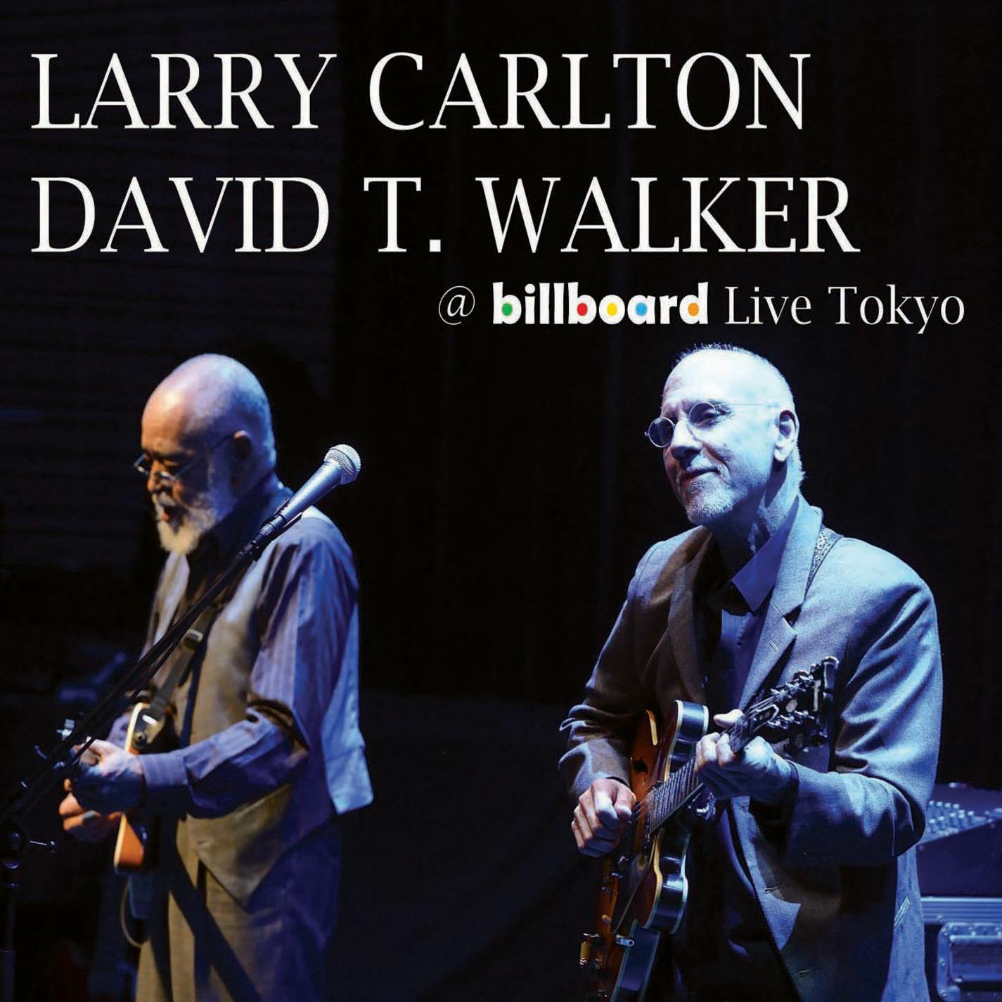 Larry Carlton & David T. Walker - @ Billboard Live Tokyo