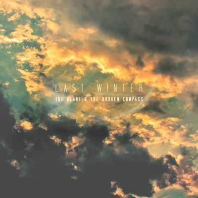 Last Winter - The Heart & The Broken Compass