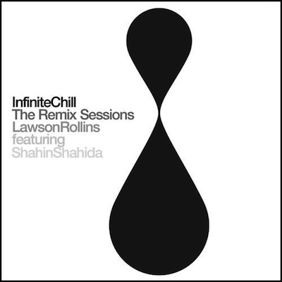 Lawson Rollins - Infinite Chill (The Remix Sessions)