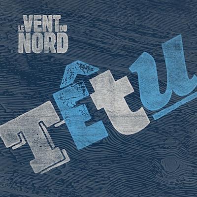 Le Vent Du Nord - Têtu