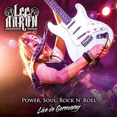 Lee Aaron - Power, Soul, Rock N' Roll: Live In Germany