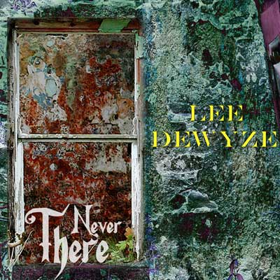 Lee DeWyze - Never There (Digital Single)