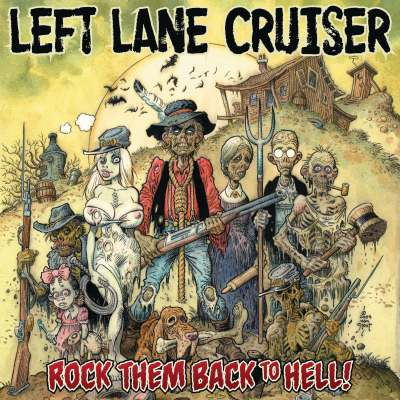 Left Lane Cruiser - Rock Them Back To Hell!