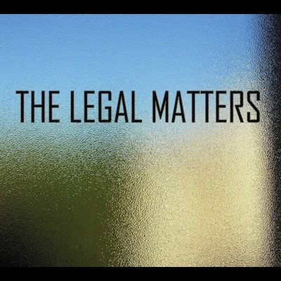 The Legal Matters - The Legal Matters