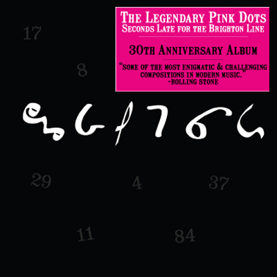 Legendary Pink Dots - Seconds Late For The Brighton Line