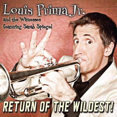 Louis Prima Jr. - Return Of The Wildest!