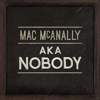 Mac McAnally - AKA Nobody