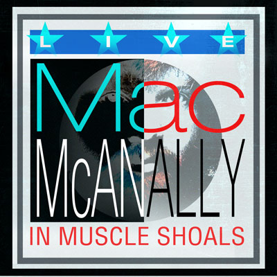 Mac McAnally - Live In Muscle Shoals