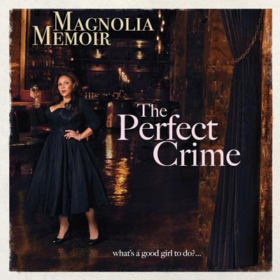 Magnolia Memoir - The Perfect Crime