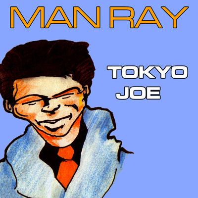 Man Ray - Tokyo Joe