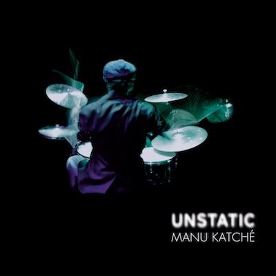 Manu Katche - Unstatic