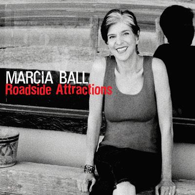 Marcia Ball - Roadside Attractions