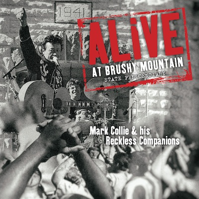 Mark Collie & Reckless Companions - Alive At Brushy Mountain State Penitentiary