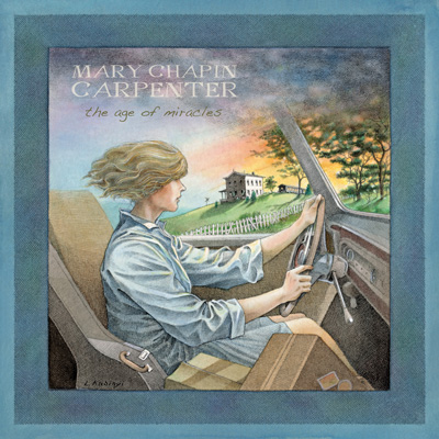 Mary Chapin Carpenter - Age of Miracles