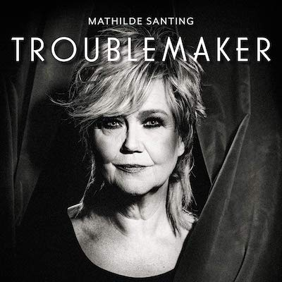 Mathilde Santing - Troublemaker