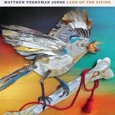 Matthew Perryman Jones - Land Of The Living