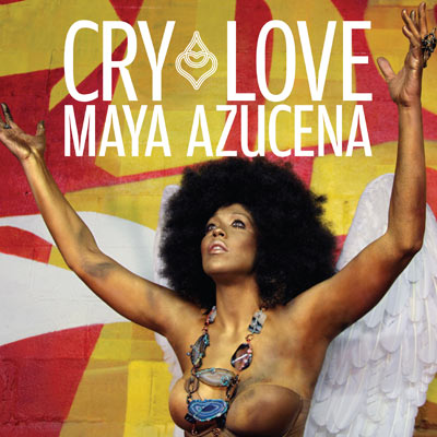 Maya Azucena - Cry Love