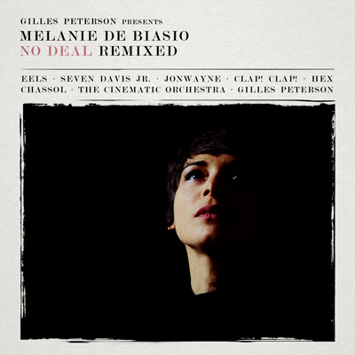 Melanie De Biasio - No Deal Remixed: Presented By Gilles Peterson