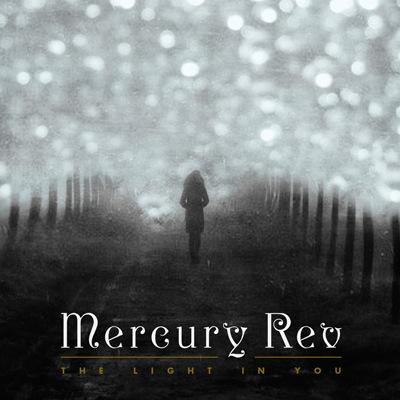 Mercury Rev - The Light In You