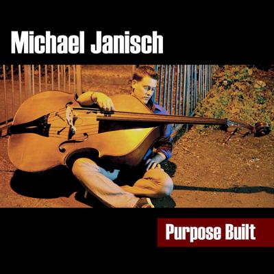 Michael Janisch - Purpose Built