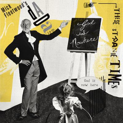 Mick Fleetwood's Da da ism - These Strange Times (Digital Single)
