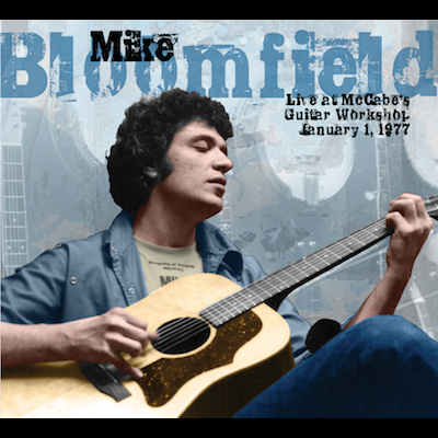 Mike Bloomfield - Live At McCabe's Guitar Workshop 1/1/77