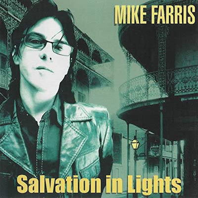Mike Farris - Salvation In Lights (Reissue)