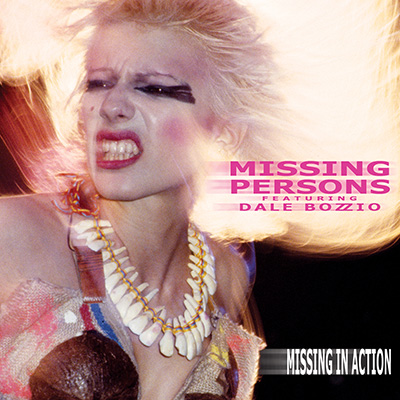 Missing Persons Featuring Dale Bozzio - Missing In Action