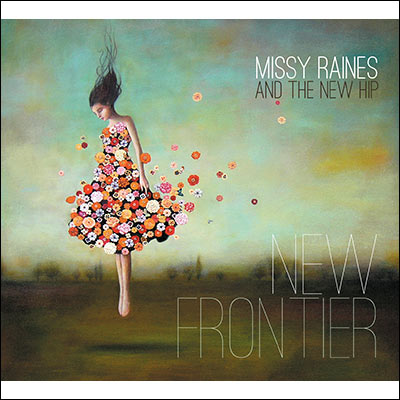 Missy Raines & The New Hip - New Frontier