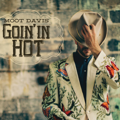 Moot Davis - Goin' In Hot