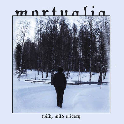 Mortualia - Wild, Wild Misery