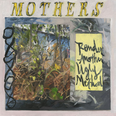 Mothers - Render Another Ugly Method