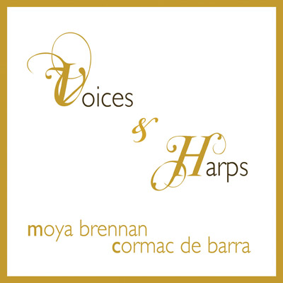 Moya Brennan & Cormac De Barra - Voices And Harps