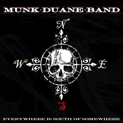 Munk Duane Band - Everywhere Is South Of Somewhere (Digital Only)