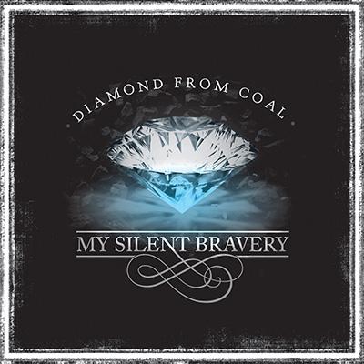 My Silent Bravery - Diamond From Coal