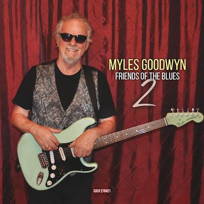 Myles Goodwyn - Friends Of The Blues 2