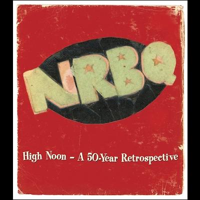 NRBQ - High Noon: A 50 Year Retrospective